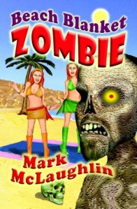 BEACH BLANKET ZOMBIE by Mark McLaughlin